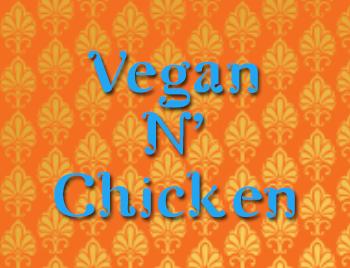 vegan n' chicken